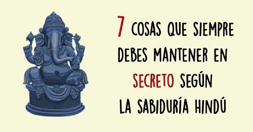 7 aspectos que debes de mantener en secreto siempre según la sabiduría hindú